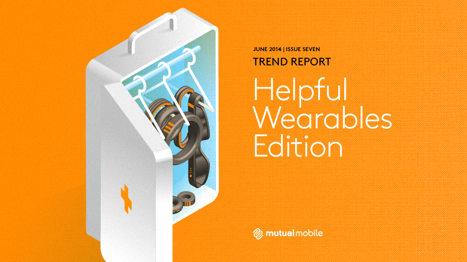 Helpful Wearables Trend Report - Mutual Mobile